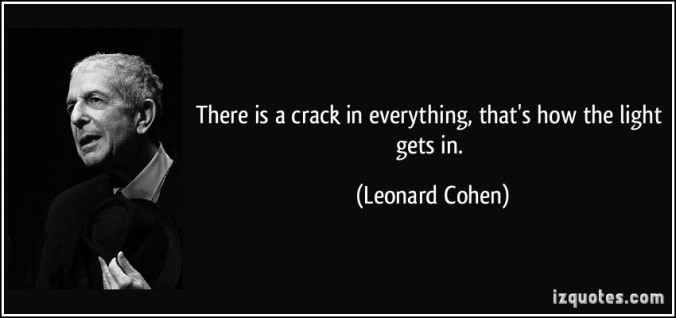 quote-there-is-a-crack-in-everything-that-s-how-the-light-gets-in-leonard-cohen-39562